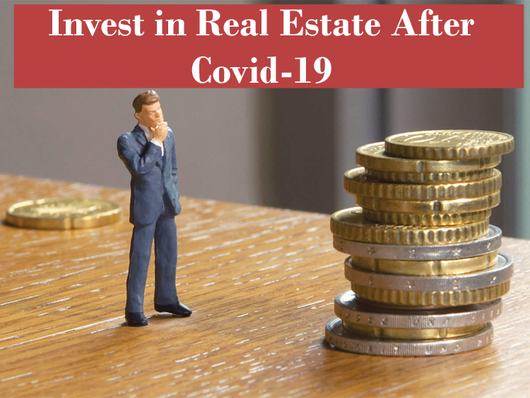 Invest in Real Estate After Covid-19
